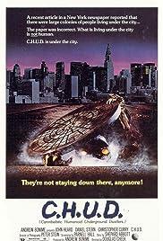 C.H.U.D.(1984) Poster - Movie Forum, Cast, Reviews