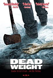 Dead Weight (2012) Poster - Movie Forum, Cast, Reviews