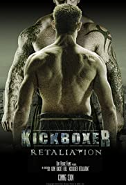 Kickboxer: Retaliation (2018) Poster - Movie Forum, Cast, Reviews