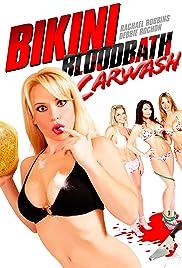 Bikini Bloodbath Car Wash(2008) Poster - Movie Forum, Cast, Reviews