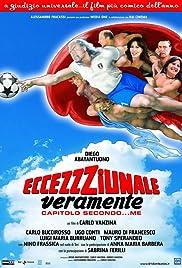 Eccezzziunale veramente - Capitolo secondo... me(2006) Poster - Movie Forum, Cast, Reviews