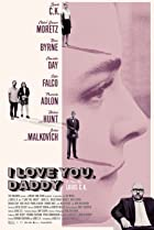 I Love You, Daddy (2017) Poster