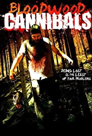 Bloodwood Cannibals (2010) Poster - Movie Forum, Cast, Reviews