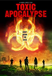 Toxic Apocalypse (2016) Poster - Movie Forum, Cast, Reviews