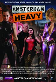 Amsterdam Heavy (2011) Poster - Movie Forum, Cast, Reviews
