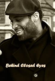 Behind Closed Eyes (2008) - Short, Drama.