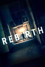 Rebirth (2016) Poster - Movie Forum, Cast, Reviews