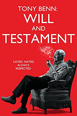 Tony Benn: Will and Testament