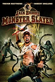 Jack Brooks: Monster Slayer (2007) Poster - Movie Forum, Cast, Reviews