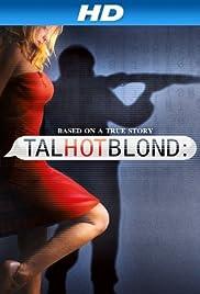 TalhotBlond(2012) Poster - Movie Forum, Cast, Reviews