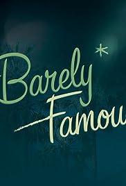 Barely Famous Poster - TV Show Forum, Cast, Reviews