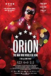 Orion: The Man Who Would Be King (2015) Poster - Movie Forum, Cast, Reviews