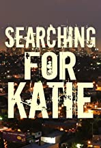 Searching for Katie