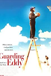Guarding Eddy (2004) Poster - Movie Forum, Cast, Reviews