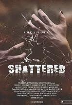 Shattered!