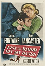 Kiss the Blood Off My Hands(1948) Poster - Movie Forum, Cast, Reviews