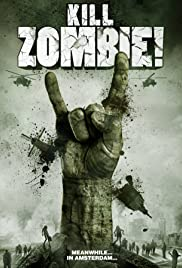 Kill Zombie! (2012) Poster - Movie Forum, Cast, Reviews