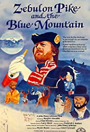 Zebulon Pike and the Blue Mountain Poster