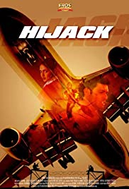 Hijack (2008) Poster - Movie Forum, Cast, Reviews