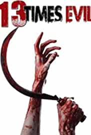 13 Times Evil Full Movie Watch Online Download Free