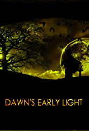 Dawn's Early Light (2013) Poster - Movie Forum, Cast, Reviews