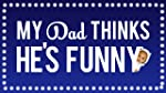 My Dad Think He s Funny by Sorabh Pant(1970)