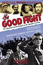 Image of The Good Fight: The Abraham Lincoln Brigade in the Spanish Civil War