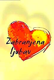 Zabranjena ljubav Poster - TV Show Forum, Cast, Reviews