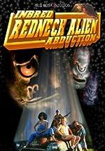 Inbred Redneck Alien Abduction(2004)