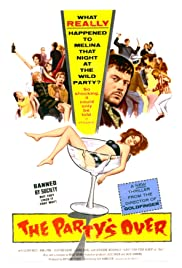 The Party's Over (1965) Poster - Movie Forum, Cast, Reviews