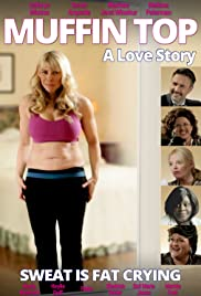 Muffin Top: A Love Story (2014) Poster - Movie Forum, Cast, Reviews
