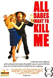 All Babes Want to Kill Me (2005) Poster - Movie Forum, Cast, Reviews