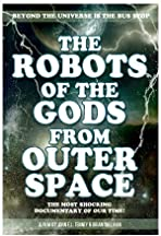 The Robots of the Gods from Outer Space