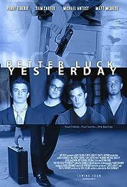 Better Luck Yesterday Poster
