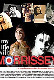 My Life with Morrissey(2003) Poster - Movie Forum, Cast, Reviews