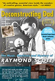 Deconstructing Dad: The Music, Machines and Mystery of Raymond Scott Poster