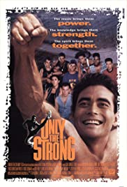Only the Strong(1993) Poster - Movie Forum, Cast, Reviews