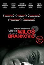 Image of Who the Fuck Is Milos Brankovic?