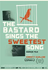 The Bastard Sings the Sweetest Song Poster