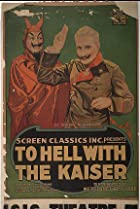 To Hell with the Kaiser! (1918) Poster