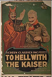 To Hell with the Kaiser! Poster