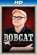 Bobcat Goldthwait: You Don't Look the Same Either.