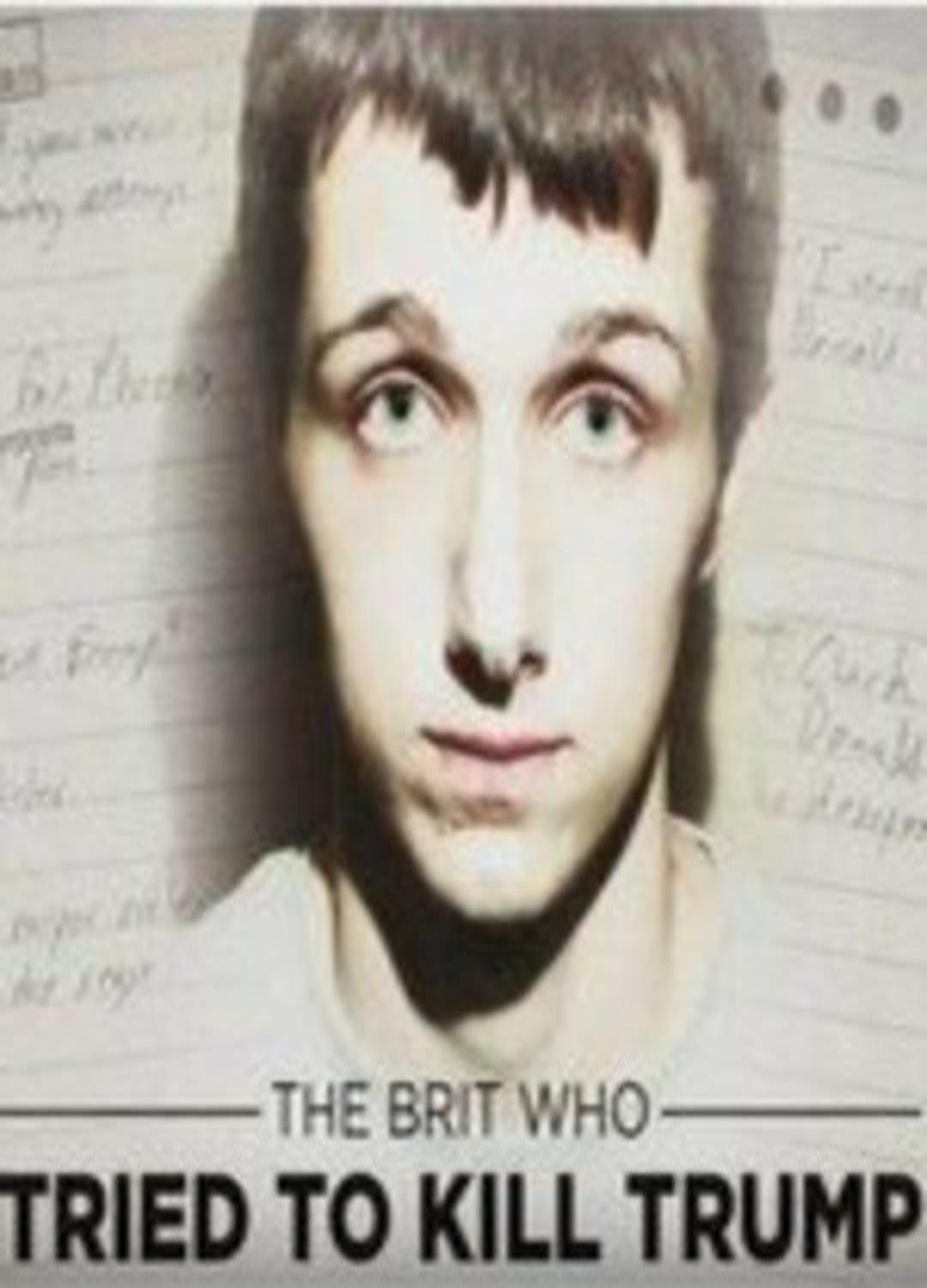 image The Brit Who Tried to Kill Trump (2017) (TV) Watch Full Movie Free Online