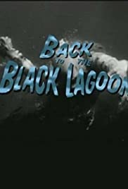 Back to the Black Lagoon: A Creature Chronicle (2000) Poster - Movie Forum, Cast, Reviews