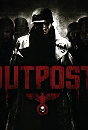 Outpost (2008) Poster - Movie Forum, Cast, Reviews
