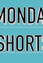 Monday Shorts