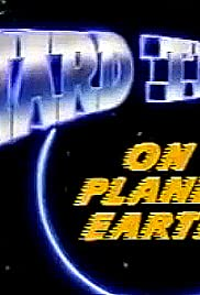 Hard Time on Planet Earth Poster - TV Show Forum, Cast, Reviews