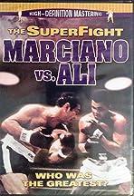 The Super Fight: Marciano vs. Ali