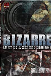 Bizarre Lust of a Sexual Deviant (2001) Poster - Movie Forum, Cast, Reviews
