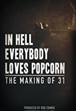 In Hell Everybody Loves Popcorn: The Making of 31